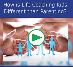 How Life Coaching Kids Differs from Parenting (video)